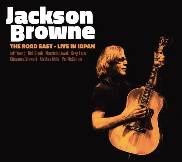 ジャクソン・ブラウン/ザ・ロード・イースト-ライヴ・イン・ジャパン-