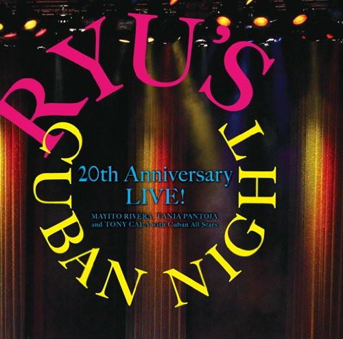 マジート・リベーラ/タニア・パントーハ/村上龍プロデュース Ryu's Cuban Night 20th Anniversary LIVE!