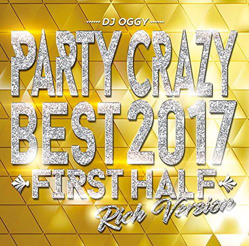 DJ OGGY/Party Crazy Best 2017 First Half Rich Version