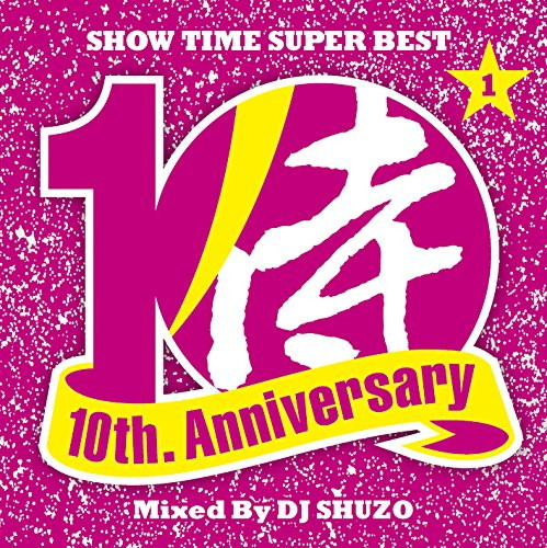 SHOW TIME SUPER BEST〜SAMURAI MUSIC 10th. Anniversary Part1〜Mixed By DJ SHUZO