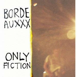 ボルドー/Only Fiction