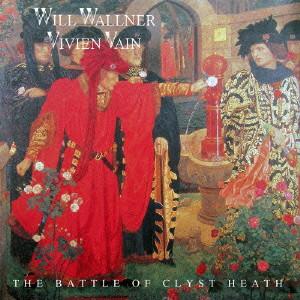 ウィル・ウォールナー・アンド・ヴィヴィアン・ヴェイン/ザ・バトル・オブ・クライスト・ヒース