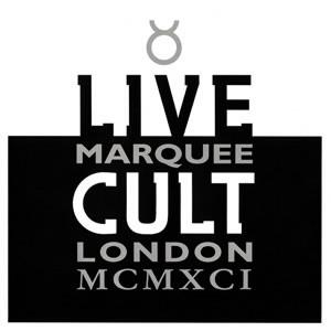 カルト/ライヴ・カルト- マーキー・ロンドン 1991