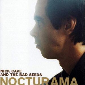 ニック・ケイヴ&ザ・バッド・シーズ/ノクターラマ(コレクターズ・エディション)(リマスター)(DVD付)