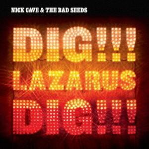 ニック・ケイヴ&ザ・バッド・シーズ/ディグ・ラザルス・ディグ!!!(コレクターズ・エディション)(リマスター)(DVD付)