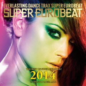 ザ・ベスト・オブ・スーパー・ユーロビート2014-ノン・ストップ・メガ・ミックス-