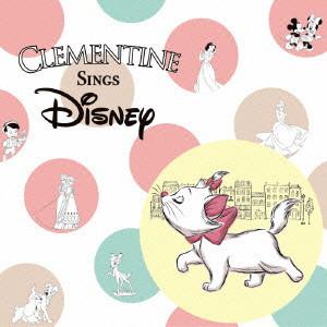 クレモンティーヌ/CLEMENTINE SINGS Disney