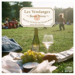 Les Vendanges 〜BOSSA NOVA〜 mixed by DJ KGO aka Tanaka Keigo