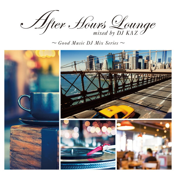 After Hours Lounge mixed by DJ KAZ