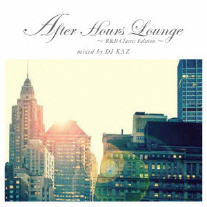 After Hours Lounge R&B Classic Edition mixed by DJ KAZ