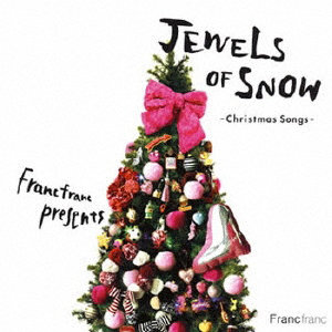 Francfranc Presents Jewels of Snow〜Christmas Songs