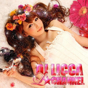 DJ LICCA'L☆channel'〜Special DVD MIX〜(DVD付)