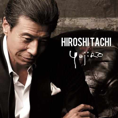 舘ひろし/HIROSHI TACHI sings YUJIRO