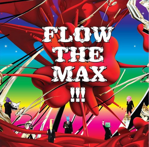 FLOW/FLOW THE MAX!!!