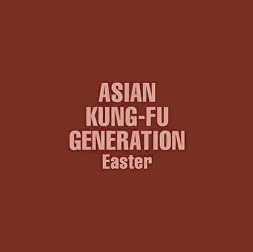ASIAN KUNG-FU GENERATION/Easter