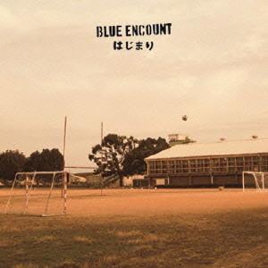 BLUE ENCOUNT/はじまり(完全生産限定盤)