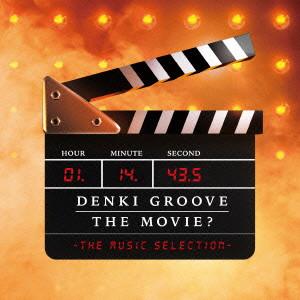 電気グルーヴ/DENKI GROOVE THE MOVIE?-THE MUSIC SELECTION-
