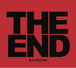 BLUE ENCOUNT/THE END(初回生産限定盤)(DVD付)