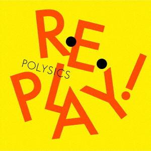 POLYSICS/Replay!(通常盤)