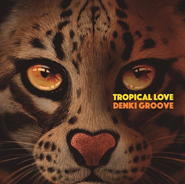 電気グルーヴ/TROPICAL LOVE(通常盤)
