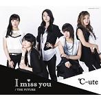 ℃-ute/I miss you/THE FUTURE(A)