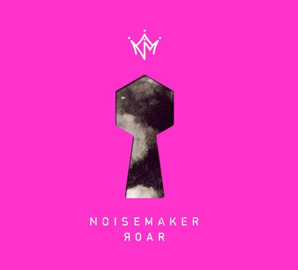 NOISEMAKER/ROAR