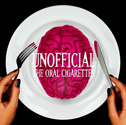 ORAL CIGARETTES/UNOFFICIAL(初回限定盤)(DVD付)