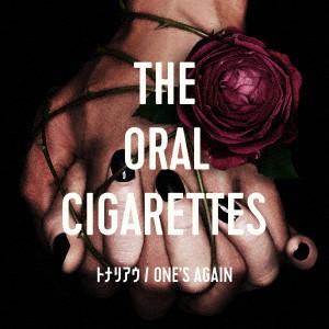 ORAL CIGARETTES/トナリアウ/ONE'S AGAIN(初回限定盤)(DVD付)
