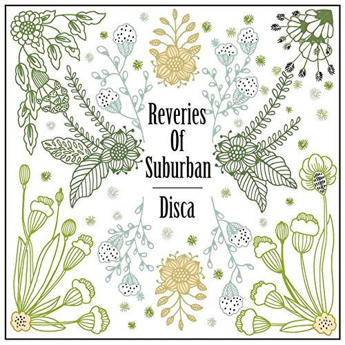Disca/Reveries of Suburban