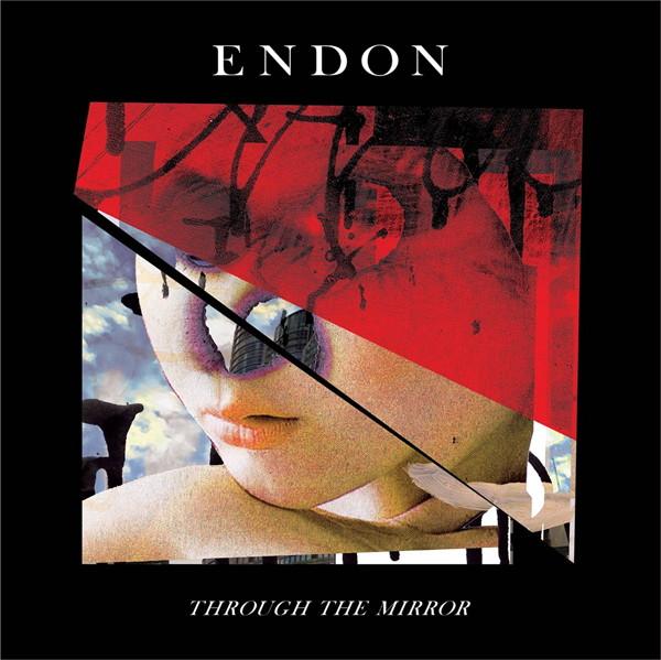 ENDON/THROUGH THE MIRROR
