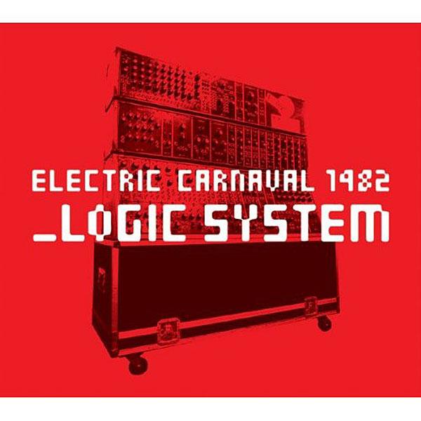 ロジック・システム/Electric Carnaval 1982 Logic System