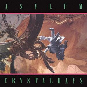 ASYLUM/Crystal Days