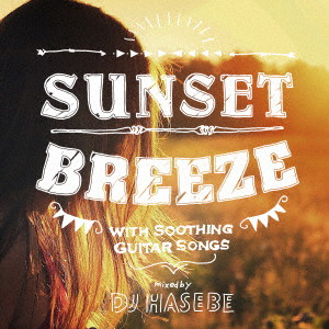 Sunset Breeze mixed by DJ HASEBE