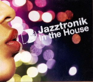 Jazztronik/In The House