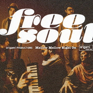 Free Soul origami PRODUCTIONS〜Mellow Mellow Right On〜