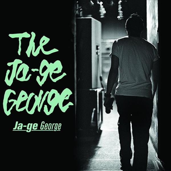 Ja-ge George/The Ja-ge George