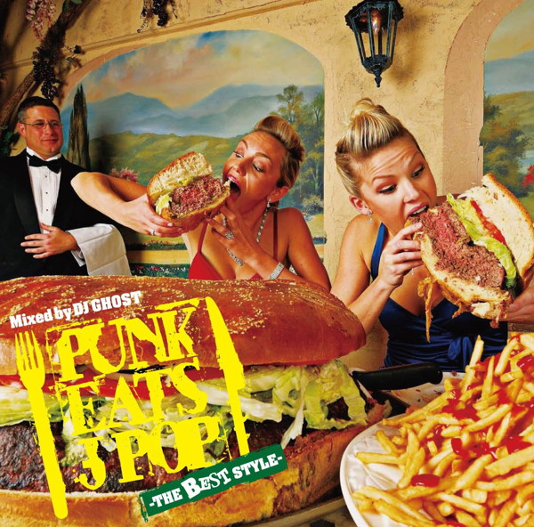 PUNK EATS J-POP-THE BEST STYLE-/GHOST COMPANY Mixed by DJ GHOST