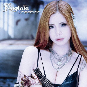 Raglaia/Creation(初回限定盤)(DVD付)