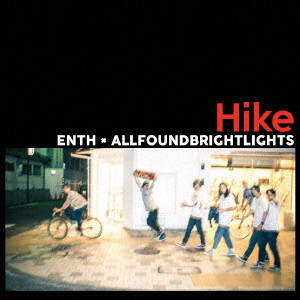 ENTH×ALL FOUND BRIGHT LIGHTS/Hike
