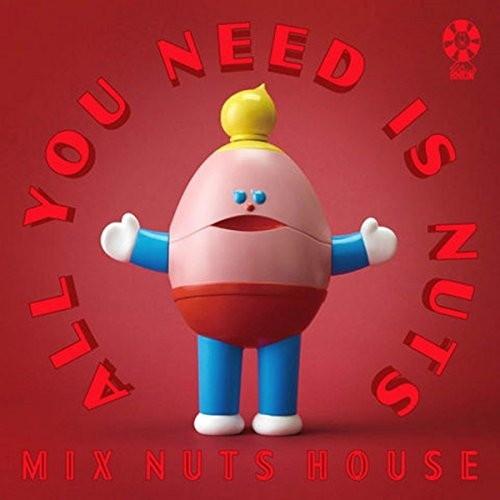 ミックスナッツハウス/All You Need is Nuts