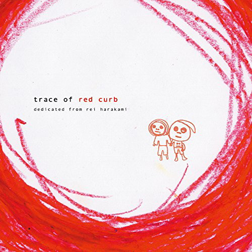 REI HARAKAMI/trace of red curb レッドカーブの思い出