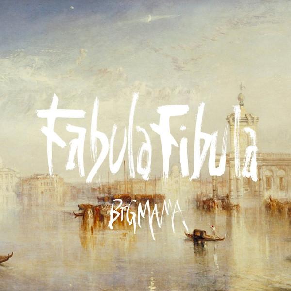BIGMAMA/Fabula Fibula