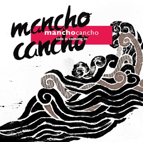 mancho cancho/tide is coming in