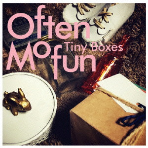 Often Mofun/Tiny Boxes〜タイニー・ボックス〜