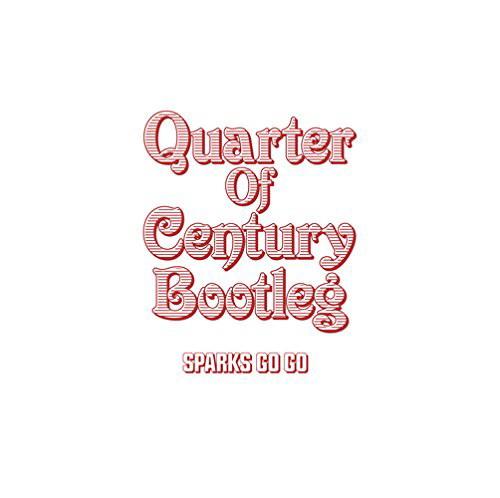 SPARKS GO GO/Quarter Of Century Bootleg