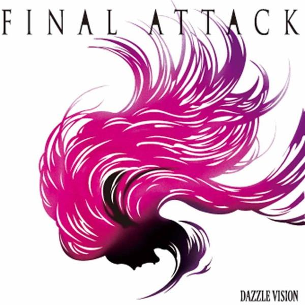 Dazzle Vision/FINAL ATTACK