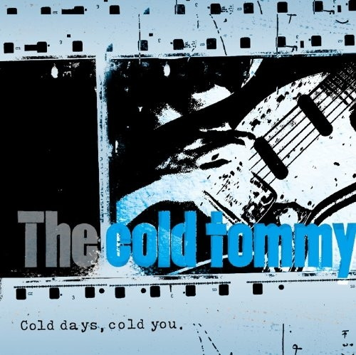cold tommy/Cold days,cold you.