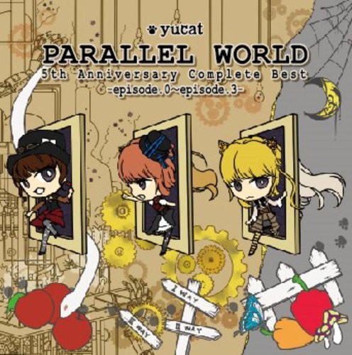 yucat/PARALLEL WORLD 5th Anniversary Complete Best-episode.0〜episode.3-