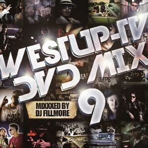 Westup-TV DVD-MIX 09 Mixxxed by DJ FILLMORE(DVD付)