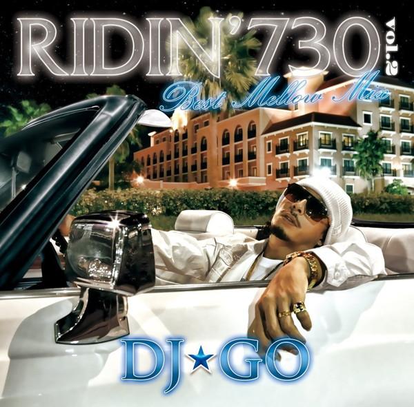 DJ☆GO/RIDIN'730 Vol.2〜Best Mellow Mix〜